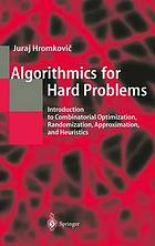 Algorithmics for hard problems : introduction to combinatorial optimization, randomization, approximation, and heuristics
