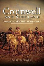 Cromwell and Scotland : conquest and religion, 1650-1660