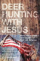 Deer hunting with Jesus : guns, votes, debt and delusion in redneck America