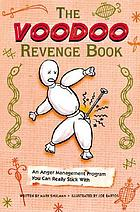 The voodoo revenge book : an anger management program you can really stick with
