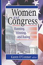 Women and Congress : running, winning, and ruling