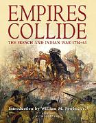 Empires collide : the French and Indian War, 1754-63