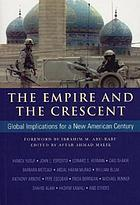 The empire and the crescent : global implications for a new American century
