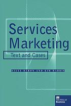 Services marketing : text and cases