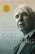 The complete poems of Carl Sandburg.