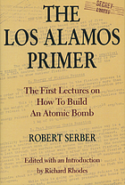 The Los Alamos primer : the first lectures on how to build an atomic bomb