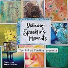 Ordinary sparkling moments : the art of finding yourself