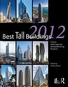 Best tall buildings 2012 : CTBUH international award winning projects