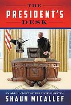 The president's desk : an alt-history of the United States