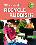 Why should I recycle rubbish?