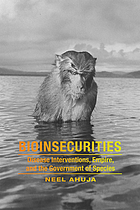 Bioinsecurities : disease interventions, empire, and the government of species