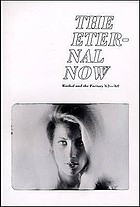 The eternal now : Warhol and the factory '63-'68