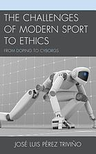 Challenges of modern sport to ethics : from doping to cyborgs