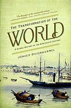 The transformation of the world : a global history of the nineteenth century