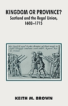 Kingdom or province? : Scotland and the regal union, 1603-1715