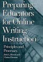 Preparing educators for online writing instruction : principles and processes