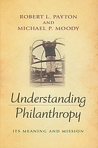 Understanding philanthropy : its meaning and mission