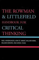 The Rowman & Littlefield handbook for critical thinking