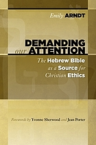 Demanding our attention : the Hebrew Bible as a source for Christian ethics
