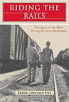 Riding the rails : teenagers on the move during the Great Depression