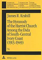 The hymnody of the Harrist Church among the Dida of south-central Ivory Coast (1913−1949): a historico-religious study