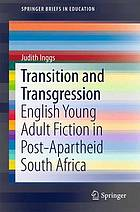 Transition and transgression : English young adult fiction in post-apartheid South Africa