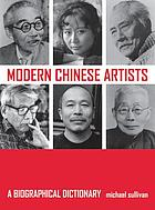Modern Chinese artists : a biographical dictionary