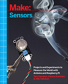 Make sensors : a hands-on primer for monitoring the real world with Arduino and Raspberry Pi