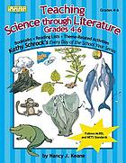 Teaching science through literature : grades 4-6