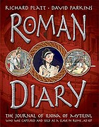 Roman diary : the journal of Iliona of Mytilini, who was captured by pirates and sold as a slave in Rome, A.D. 107