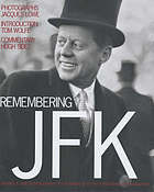 Remembering JFK : intimate and unseen photographs of the Kennedys