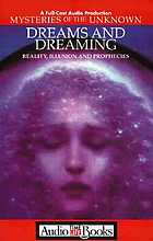 Dreams and dreaming : reality, illusion and prophecies.