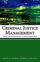 Criminal justice management : theory and practice in justice centered organizations
