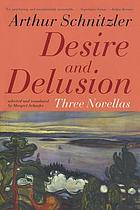 Desire and delusion : three novellas
