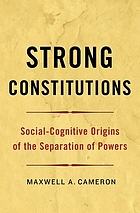 Strong constitutions : social-cognitive origins of the separation of powers