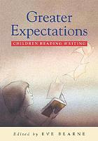 Greater expectations : children reading writing