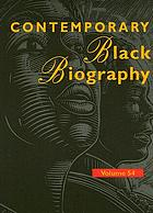Contemporary Black biography. : Volume 54 profiles from the international Black community