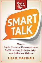 Smart talk : the public speaker's guide to success in every situation