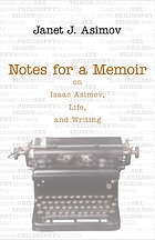 Notes for a memoir : on Isaac Asimov, life, and writing
