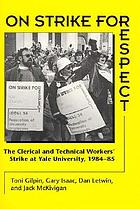 On strike for respect : the clerical and technical workers' strike at Yale University, 1984-85