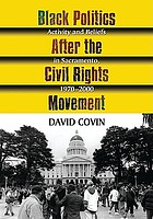 Black politics after the civil rights movement : activity and beliefs in Sacramento, 1970-2000