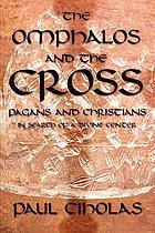 The omphalos and the cross : pagans and Christians in search of a divine center