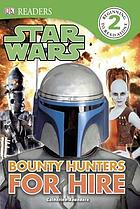 Star Wars : bounty hunters for hire