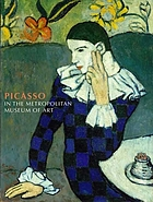 Picasso in the Metropolitan Museum of Art : [... published in conjunction with the exhibition