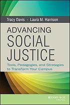 Advancing social justice : tools, pedagogies, and strategies to transform your campus.