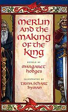 Merlin and the making of the king