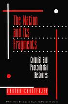 The nation and its fragments : colonial and postcolonial histories