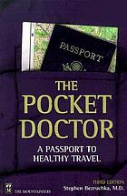 The pocket doctor : a passport to healthy travel