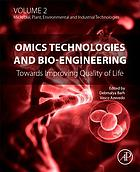 Omics Technologies and Bio-Engineering : towards improving quality of life. Volume 2, Microbial, plant, environmental and industrial technologies