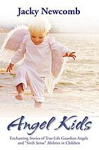 Angel kids : enchanting stories of true-life guardian angels and